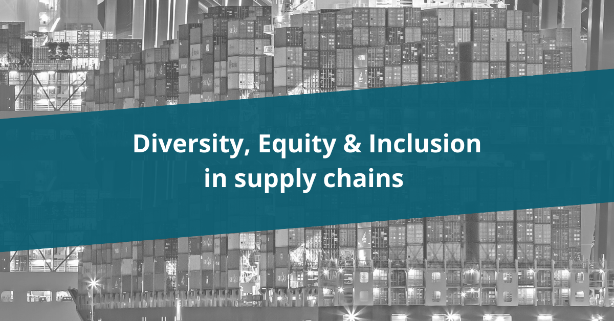Diversity, Equity & Inclusion (DE&I) in supply chains