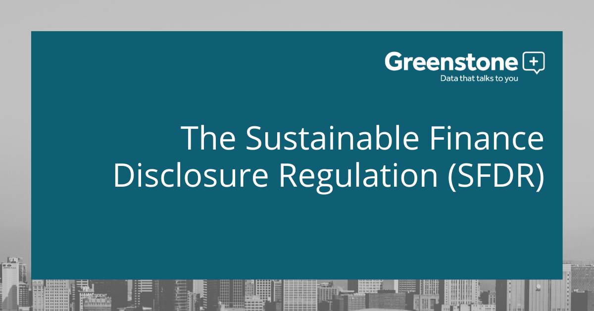 The Sustainable Finance Disclosure Regulation (SFDR)