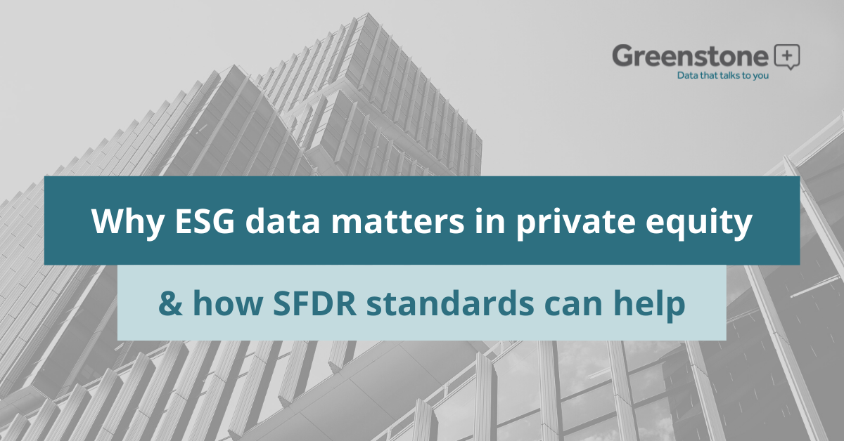 Why ESG data matters in private equity & how SFDR standards can help