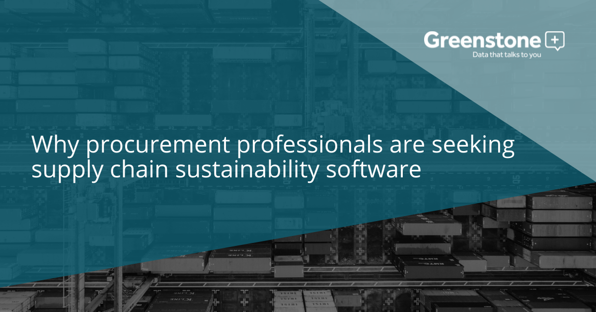Why procurement teams are seeking supply chain sustainability software