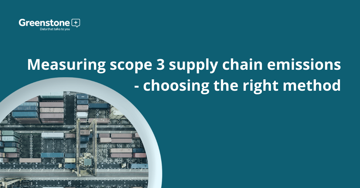 Measuring scope 3 supply chain emissions - choosing the right method
